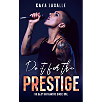 Do It for the Prestige (The Lady Lotharios Book 1)