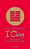 I Ching: Una risposta a tutte le tue domande