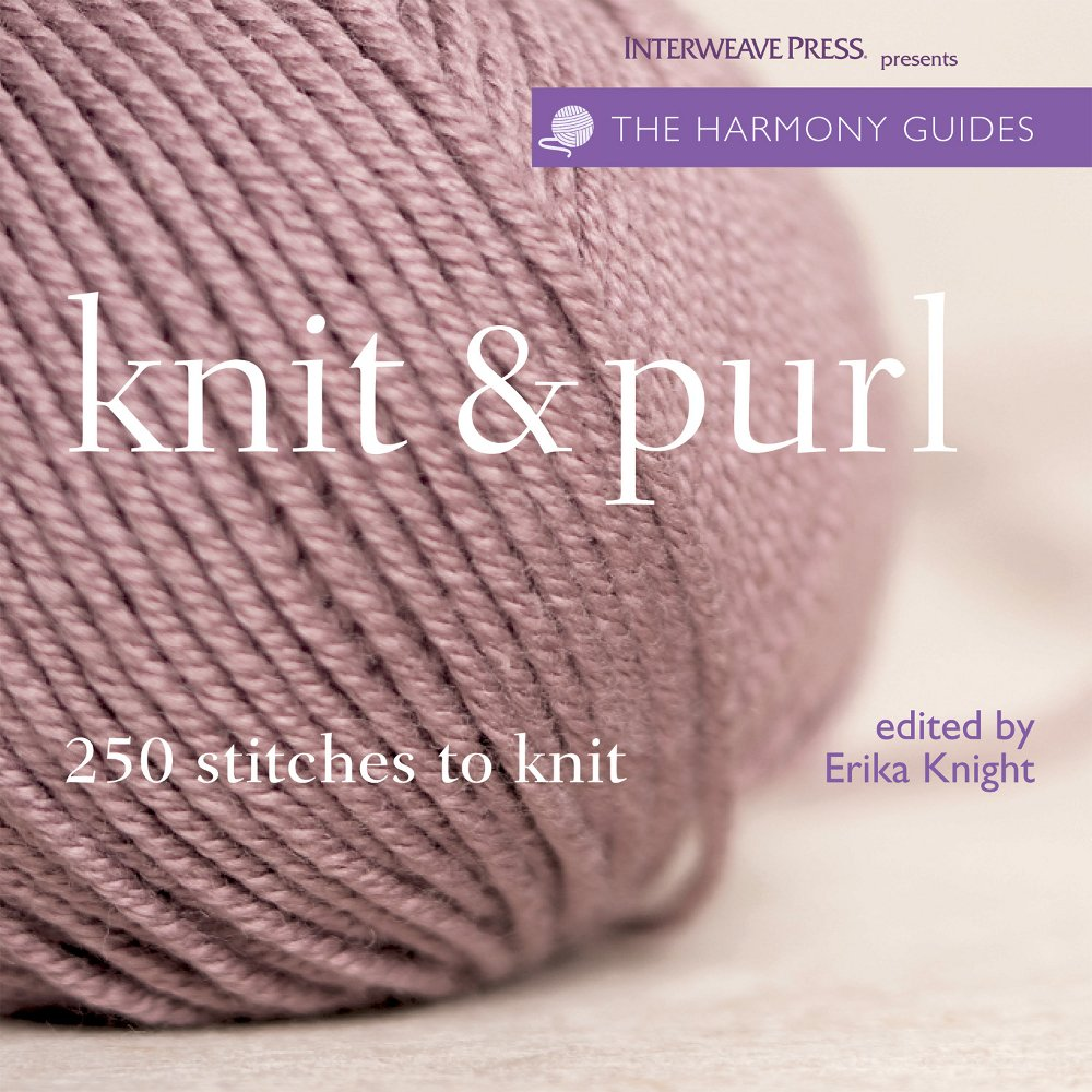 Harmony Guides: Knit & Purl (The Harmony Guides): Erika Knight ...
