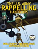 The US Army Rappelling Handbook - Military