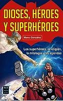 Dioses Héroes Y Superhéroes: Los Superhéroes