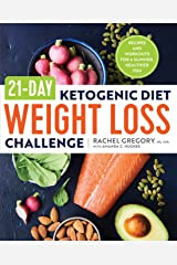 21-Day Ketogenic Diet Weight Loss Challenge: Recipes and Workouts for a Slimmer, Healthier You Paperback