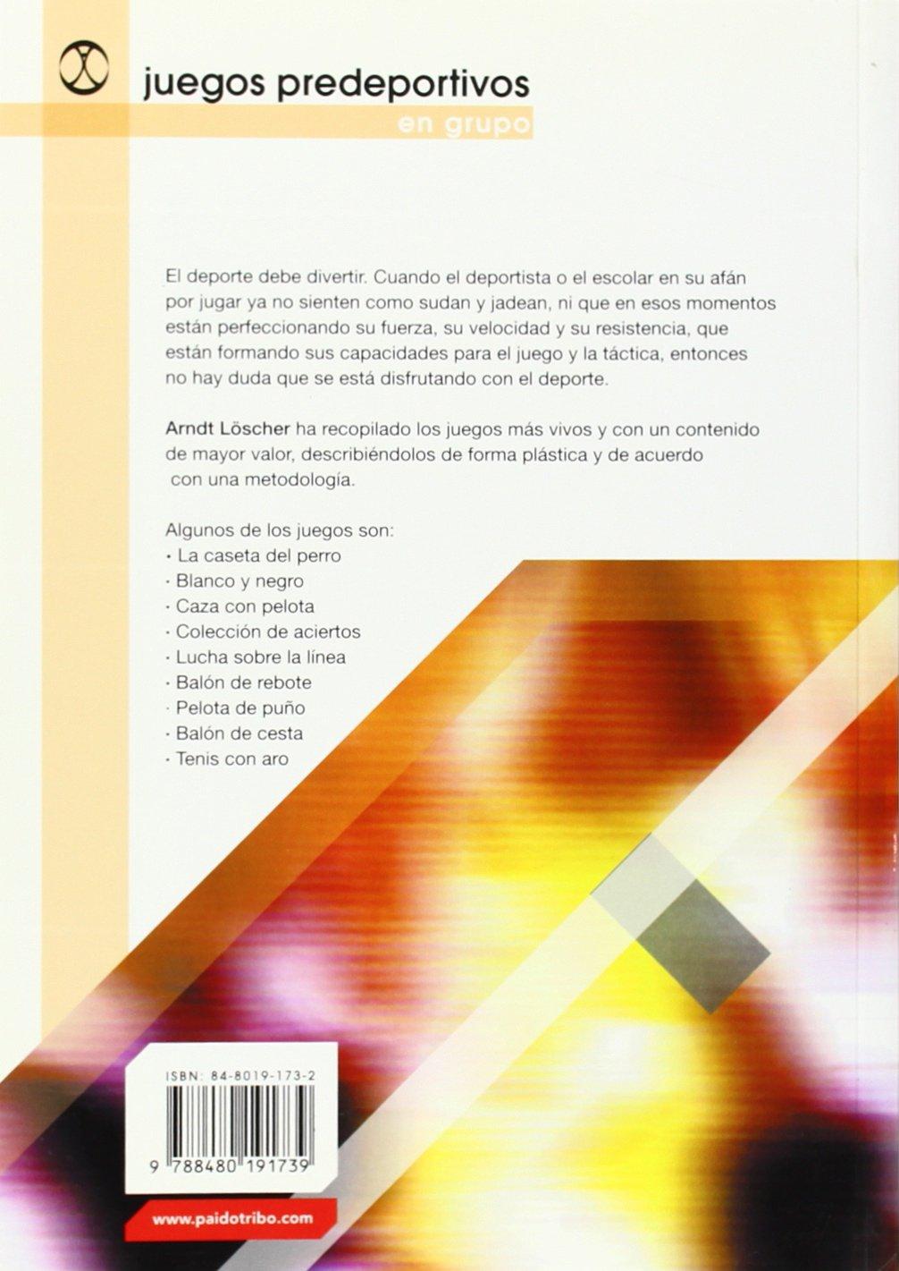 Juegos Predeportivos En Grupo (Spanish Edition): Arndt Loscher: 9788480191739: Amazon.com: Books