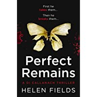 Perfect Remains: A gripping crime thriller that will leave you breathless (A DI...