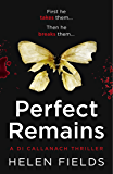 Perfect Remains: A gripping thriller that will leave you breathless (A DI Callanach Thriller, Book 1) (English Edition)
