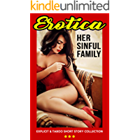 EROTICA: Her Sinful Family (Explicit & Taboo Short Story Collection)
