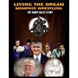 Living The Dream: Memphis Wrestling: The Randy Hales Story