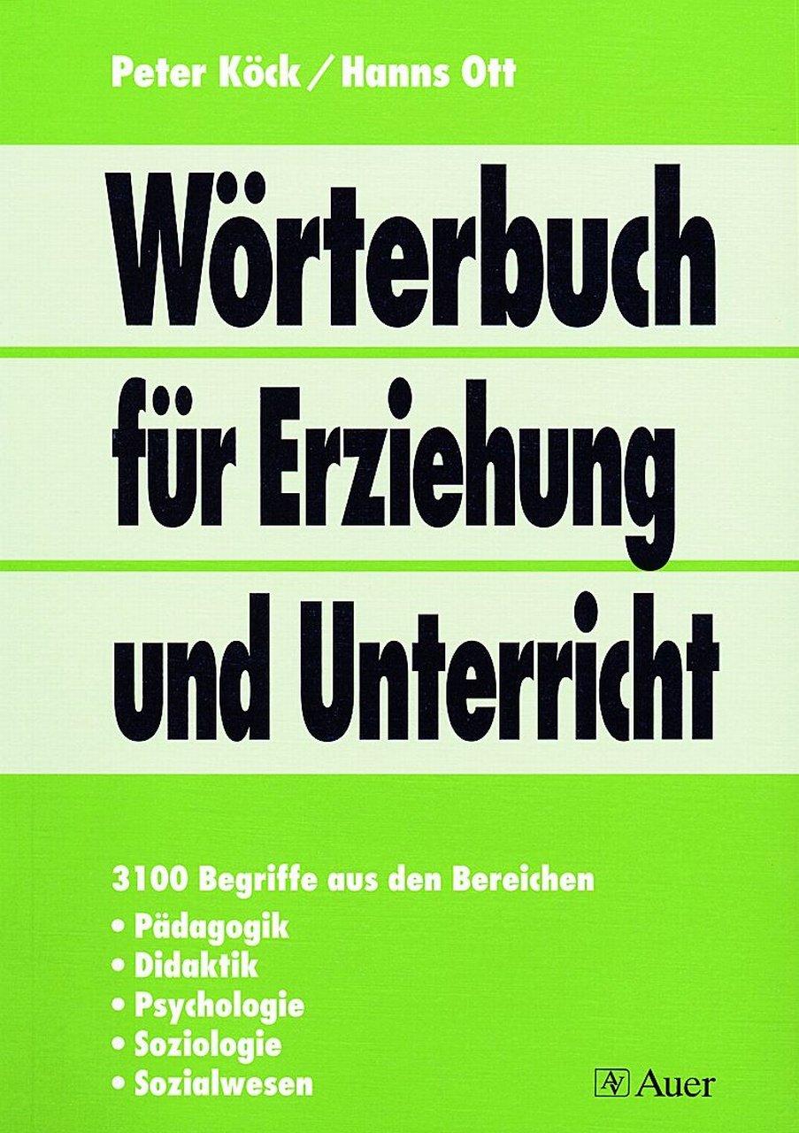 Wörterbuch für Erziehung und Unterricht: 5. völlig neu bearbeitete und erweiterte Auflage (Alle Klassenstufen)