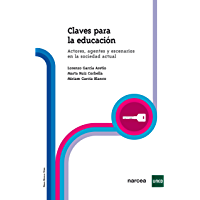 Claves para la Educación: Actores, agentes y escenarios en la sociedad actual (Obras básicas nº 3)