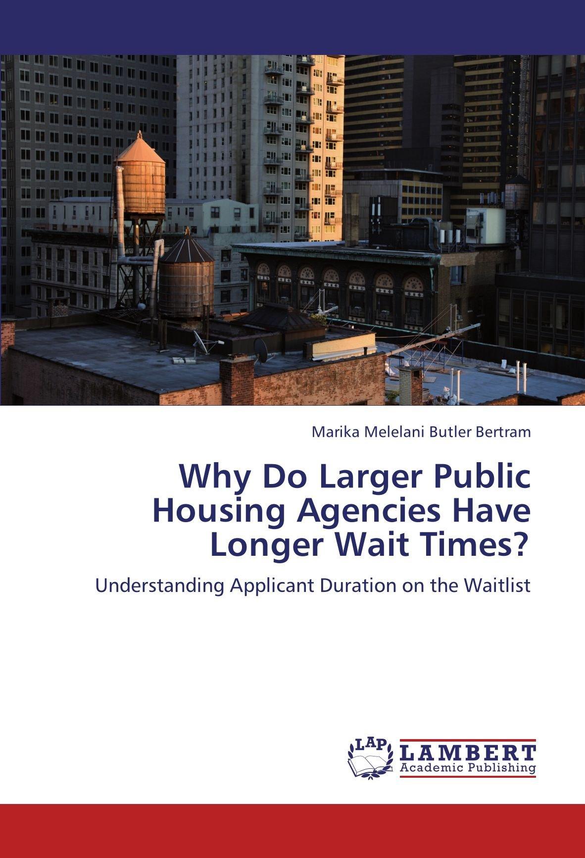 Why Do Larger Public Housing Agencies Have Longer Wait Times