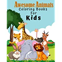 Awesome Animal Coloring Books For Kids: Cute Animals, Forest, Flowers and Butterflies Relaxing Coloring Book For Little…