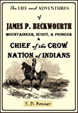 The Life and Adventures of James P. Beckwourth : Mountaineer, Scout, and Pioneer and Chief of the Crow Nation of Indians (1856)