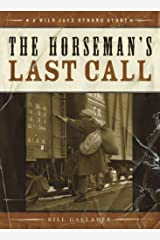 The Horseman's Last Call (Wild Jack Strong Trilogy) Kindle Edition