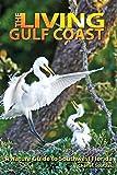 The Living Gulf Coast: A Nature Guide to Southwest Florida