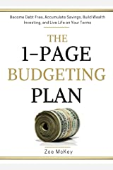 The 1-Page Budgeting Plan: Become Debt Free, Accumulate Savings, Build Wealth Investing, and Live Life on Your Terms (Financial Freedom Book 4) Kindle Edition