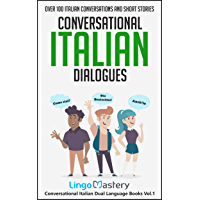 Conversational Italian Dialogues: Over 100 Italian Conversations and Short Stories (Conversational Italian Dual Language… book cover