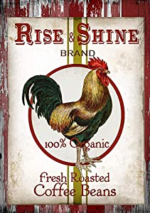 Fresh Roasted Coffee Beans Rise and Shine Brand Rooster Decorative Garden Flag, Double Sided, 12