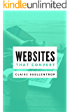 Websites that Convert: The fundamentals of writing compelling website copy