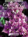 Growing Bougainvilleas (Cassell Good Gardening Guides)