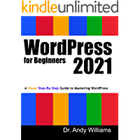 WordPress for Beginners 2021: A Visual Step-by-Step Guide to Mastering WordPress (Webmaster Series) (English Edition)