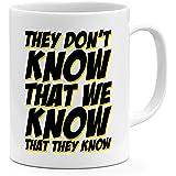 مج سيراميك من لاود يونيفيرس بعبارة They Don't Know That We Know That Know That Know Friends، ابيض