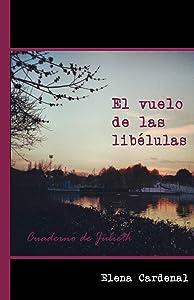 El vuelo de las libélulas: Cuaderno de Julieth (Spanish Edition)