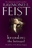 Krondor: The Betrayal (The Riftwar Legacy Book 1)