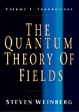 The Quantum Theory of Fields: Foundations v. 1