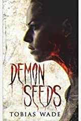 Demon Seeds: A Supernatural Horror Novel Paperback