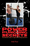 Power Punching Secrets: The Ultimate Study in Superior Punching Dynamics