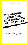 The Greatest Spiritual Confrontation Of The World: The Secret Of Bhagavad Gita (English Edition)