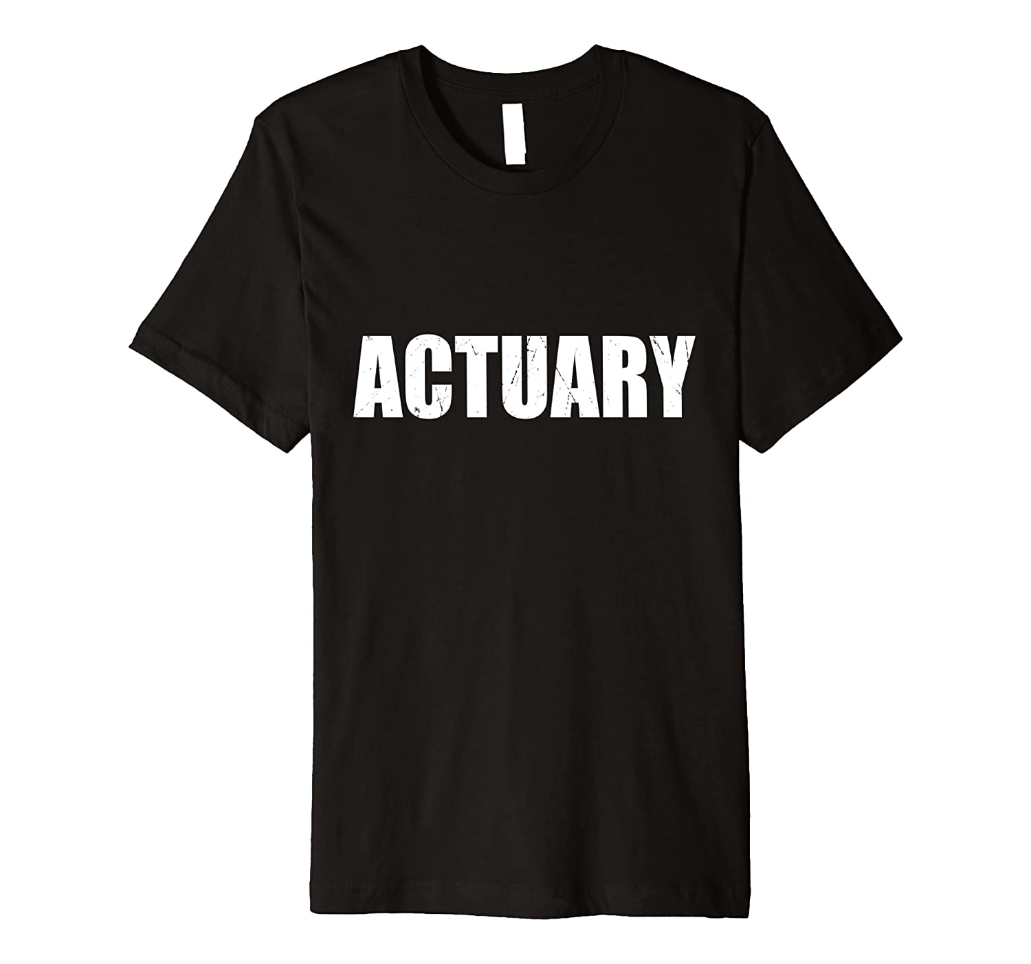 Actuary Shirt Halloween Costume Funny Cute Distressed Print-PL