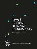 Isto é Design Thinking de Serviços