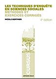 Les techniques d'enquête en sciences sociales - 4e éd. : Méthodes et exercices corrigés (Cursus)