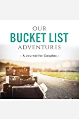 Our Bucket List Adventures: A Journal for Couples Paperback