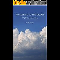 Awakening to the Dream: The Gift of Lucid Living