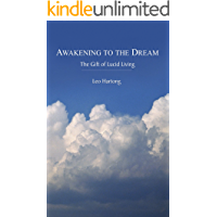 Awakening to the Dream: The Gift of Lucid Living (English Edition)