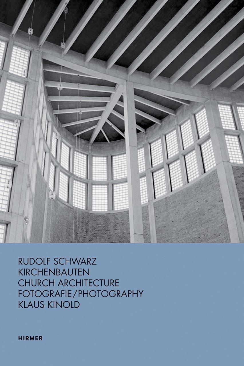 Rudolf Schwarz : Kirchenbauten (Anglais) Relié – 26 avril 2018 Wolfgang Jean Stock Klaus Kinold Hirmer Verlag 3777430021