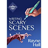 Writing Scary Scenes: Professional Techniques for Thrillers, Horror and Other Exciting Fiction (Writer's Craft Book 2)