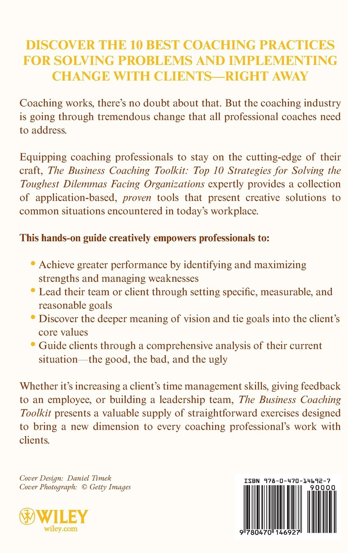 the business coaching toolkit top strategies for solving the the business coaching toolkit top 10 strategies for solving the toughest dilemmas facing organizations stephen g fairley william zipp 9780470146927