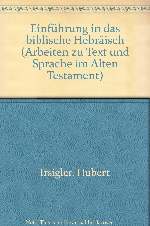 Ausgewählte Abschnitte der althebräischen Grammatik (Einführung in das biblische Hebräisch, Band 1) Taschenbuch – 1. Januar 1978 Hubert Irsigler EOS 3880965099 Erinnerung