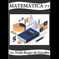 Matemática 7+: Matemática para adolescentes (Spanish Edition)