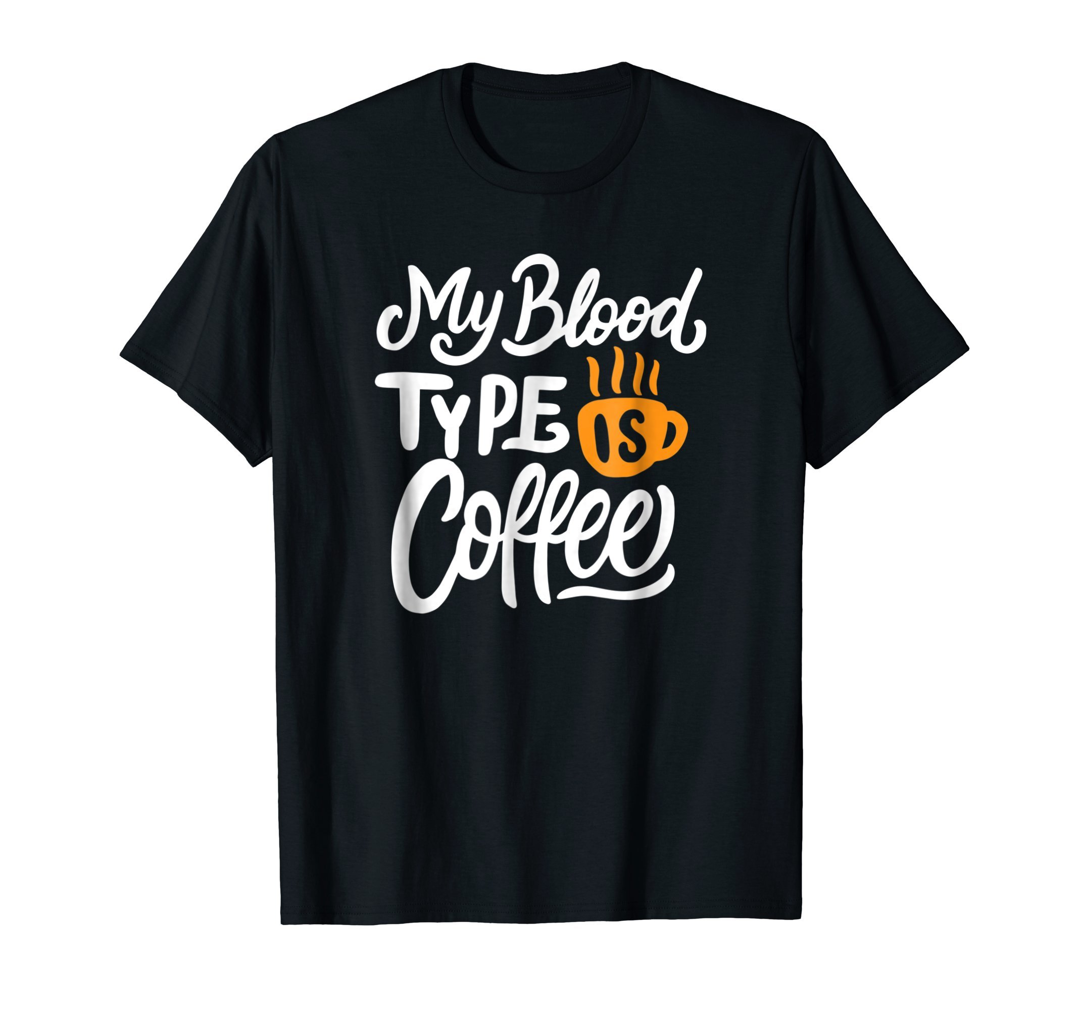 My-blood-type-is-coffee-Funny-Humor-T-Shirt-Tee-Gift