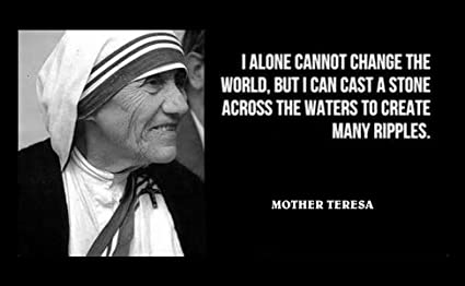 Mother Teresa Quote | Amazon Com 12 X 18 Xl Poster Mother Teresa Famous Quote I Alone