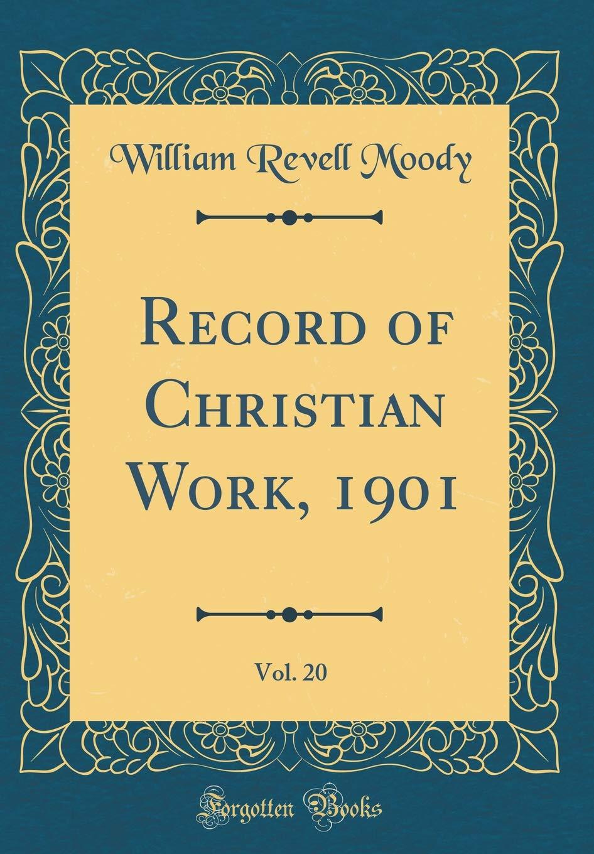 Record of Christian Work, 1901, Vol. 20 (Classic Reprint) ebook