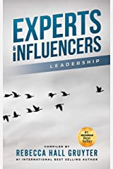 Experts and Influencers: The Leadership Edition Kindle Edition