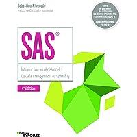 SAS - 4e édition: Introduction au décisionnel : du data management au reporting