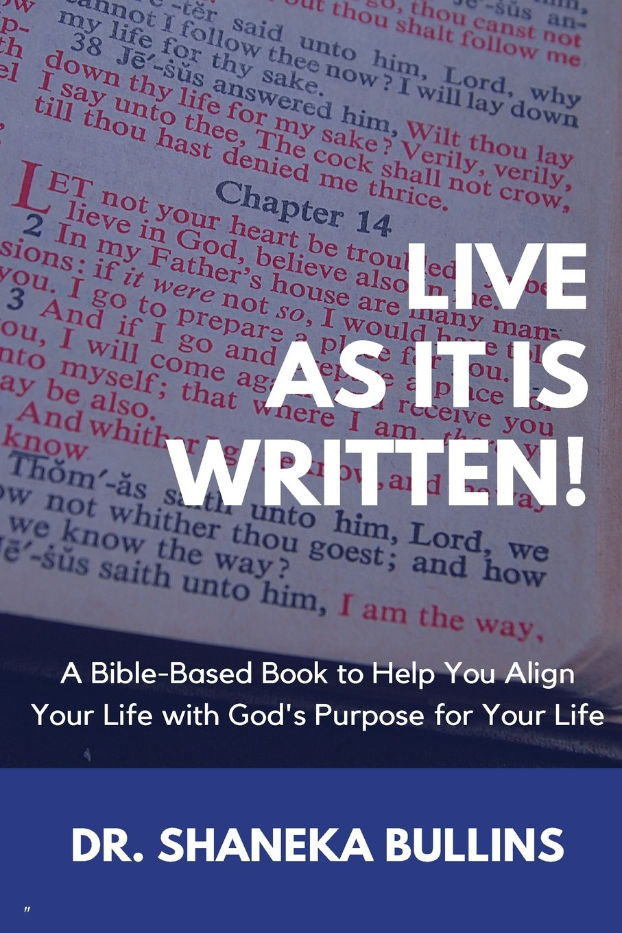 Live As It Is Written!: A Bible-Based Book to Help You Align Your Life with God's Purpose for Your Life pdf