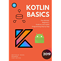 kotlin basics: The Ultimate  Beginner's  Guide to Learn kotlin  Programming Step by Step (English Edition)