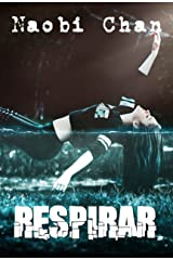 Respirar, parte 1 (Spanish Edition) Kindle Edition